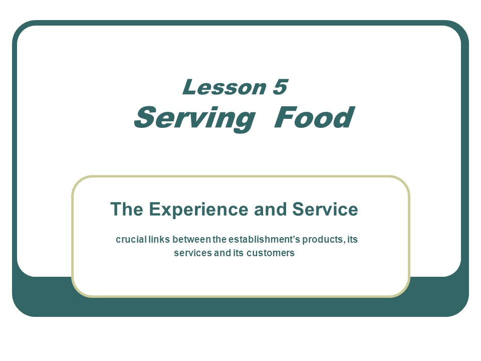 The Experience and Service