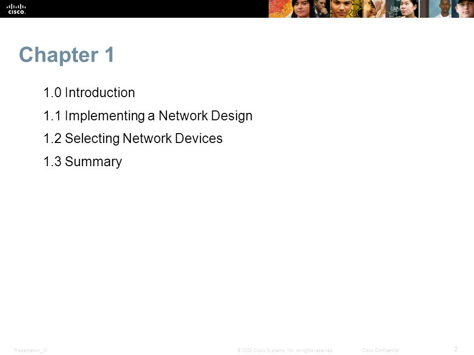 Chapter 1 1.0 Introduction 1.1 Implementing a Network Design 1.2 Selecting Network Devices 1.3 Summary