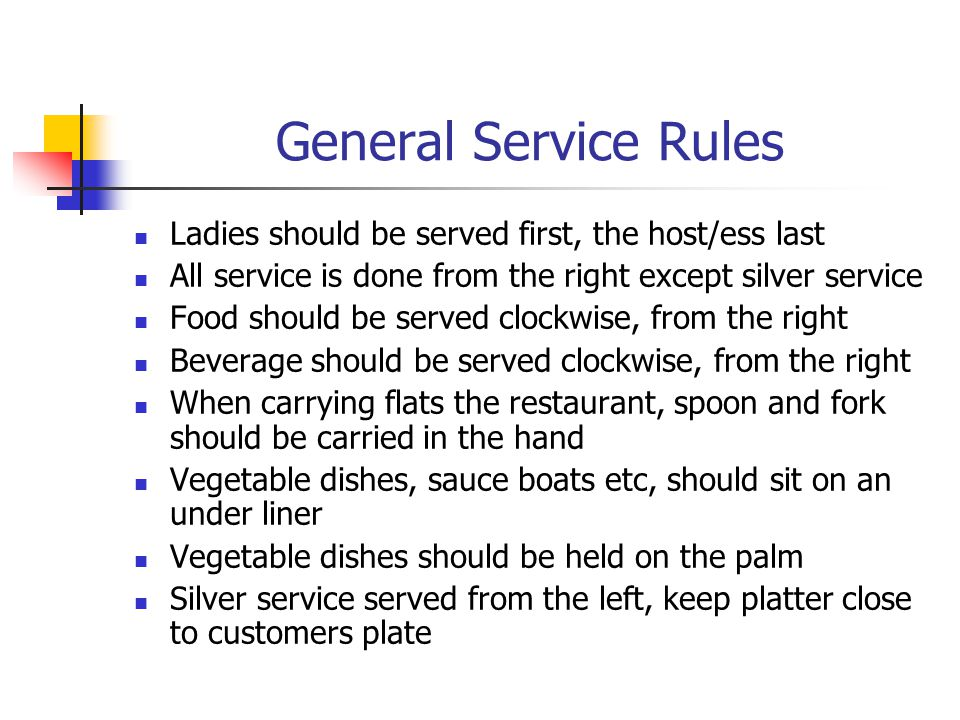 General Service Rules Ladies should be served first, the host/ess last