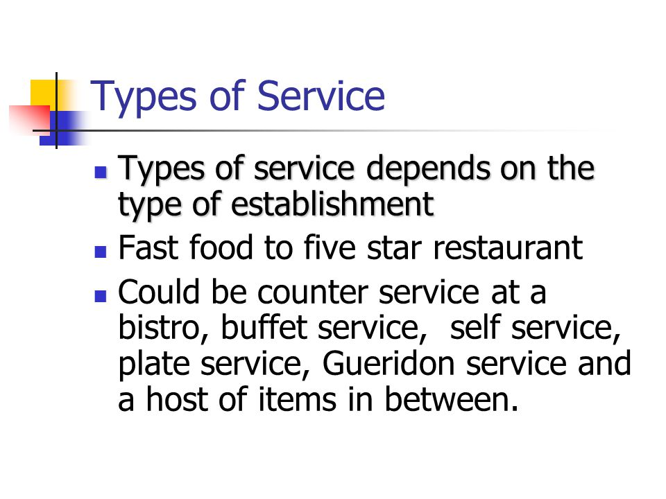 Types of Service Types of service depends on the type of establishment