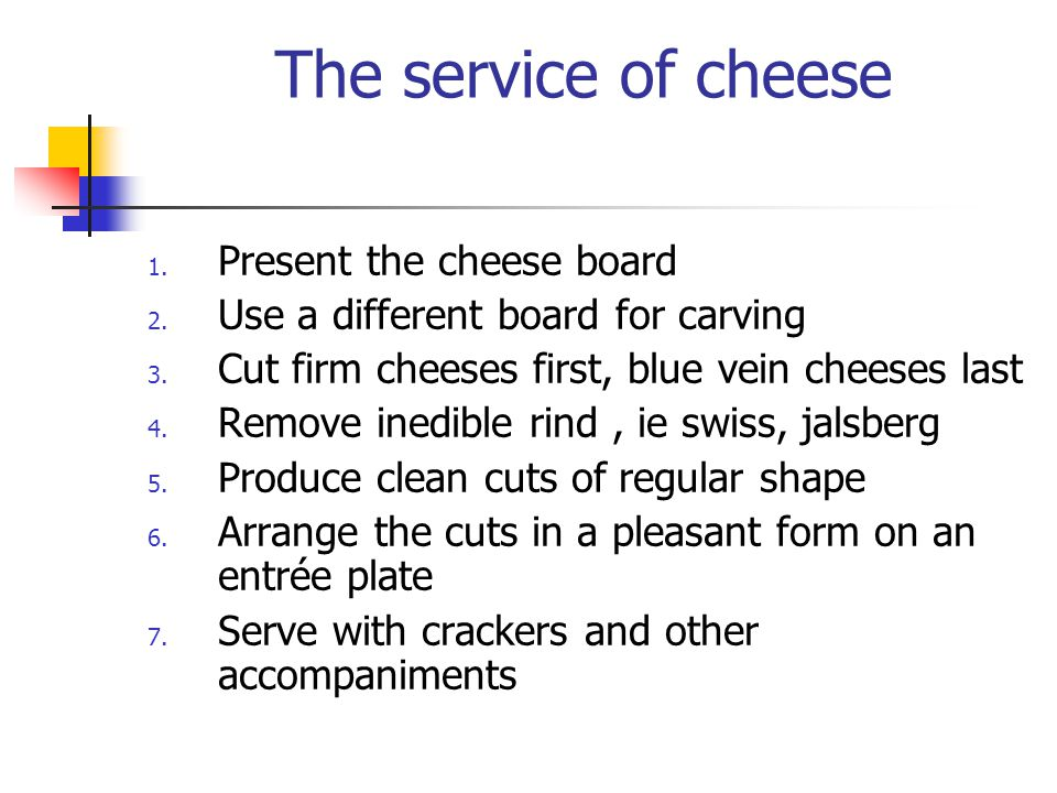 The service of cheese Present the cheese board