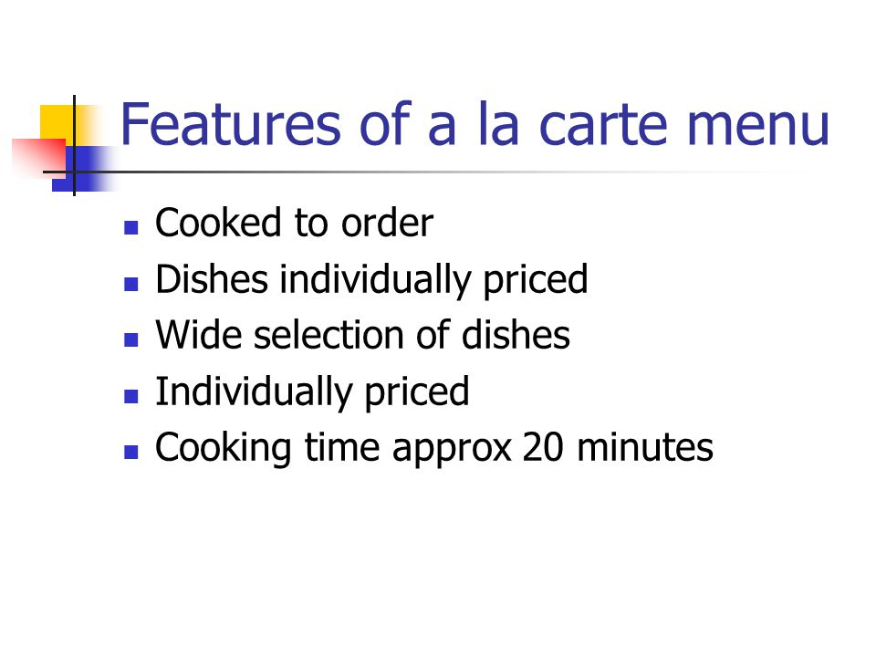 Features of a la carte menu