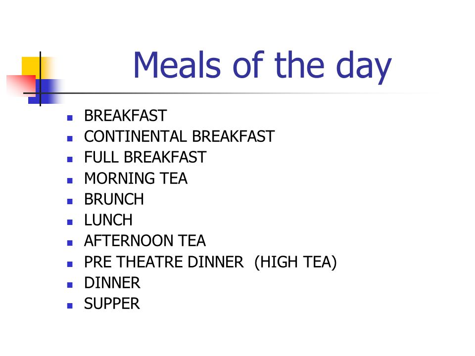 Meals of the day BREAKFAST CONTINENTAL BREAKFAST FULL BREAKFAST