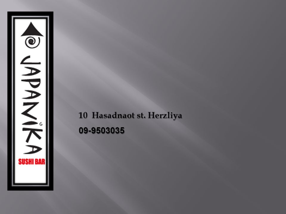 10 Hasadnaot st. Herzliya 09-9503035