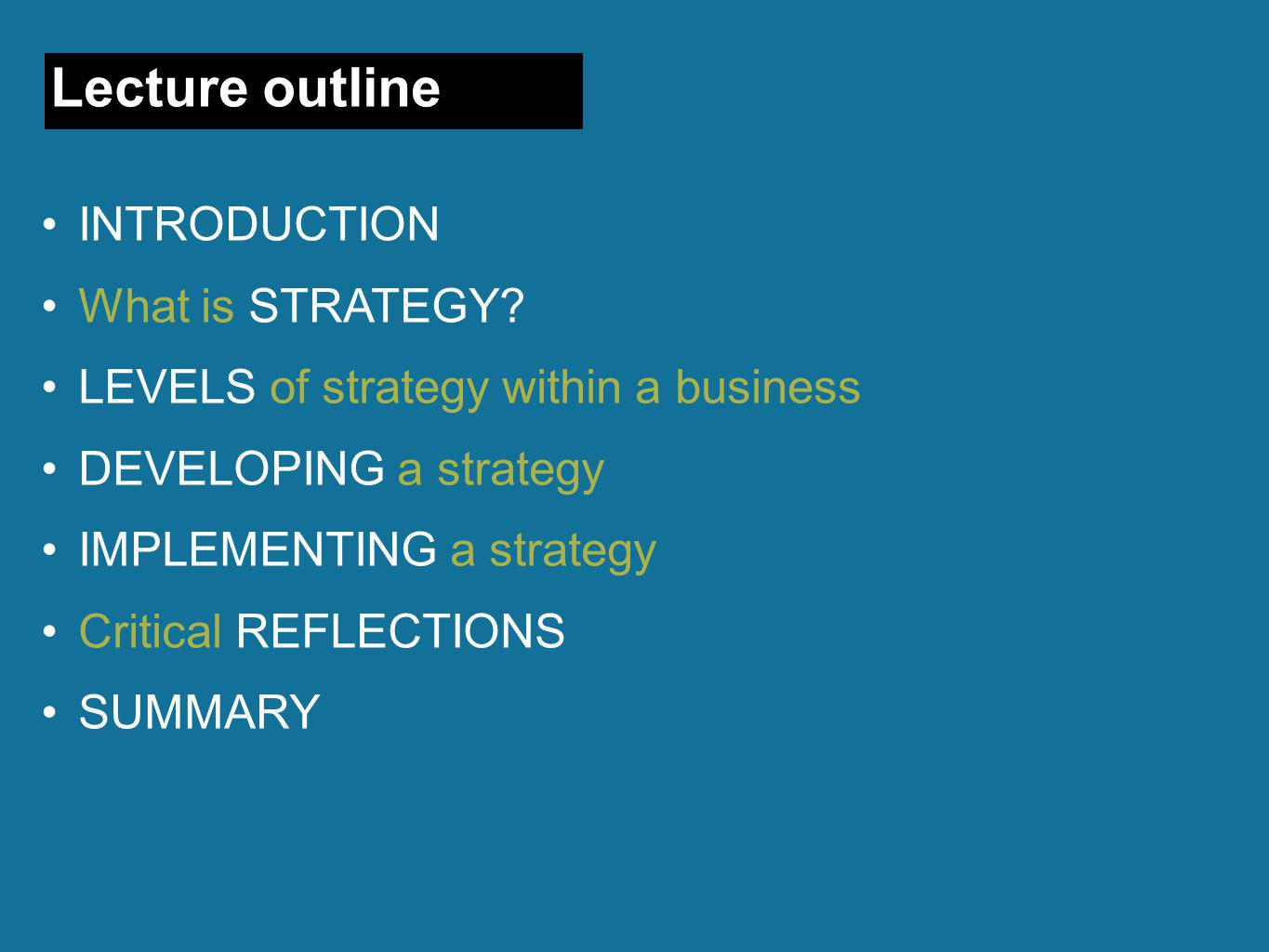 Lecture outline INTRODUCTION What is STRATEGY