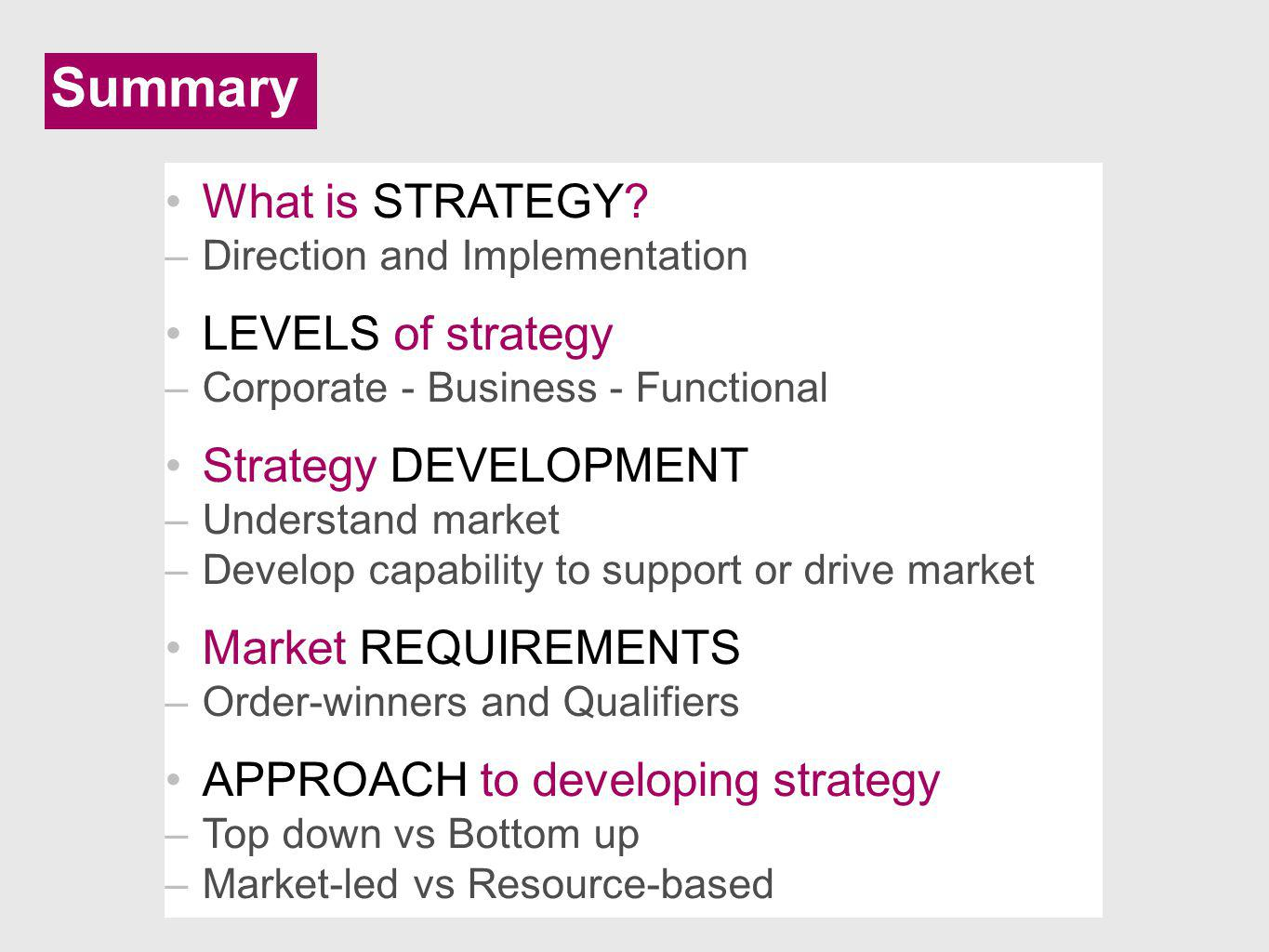 Summary What is STRATEGY LEVELS of strategy Strategy DEVELOPMENT