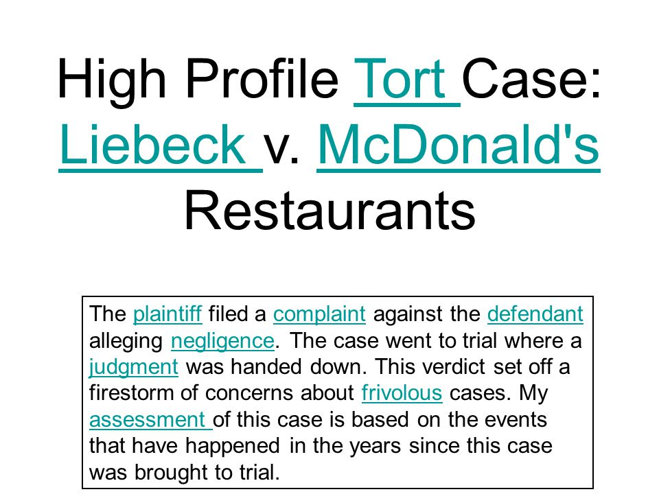High Profile Tort Case: Liebeck v. McDonald s Restaurants
