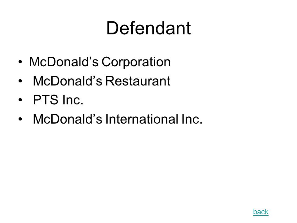 Defendant McDonald's Corporation McDonald's Restaurant PTS Inc.