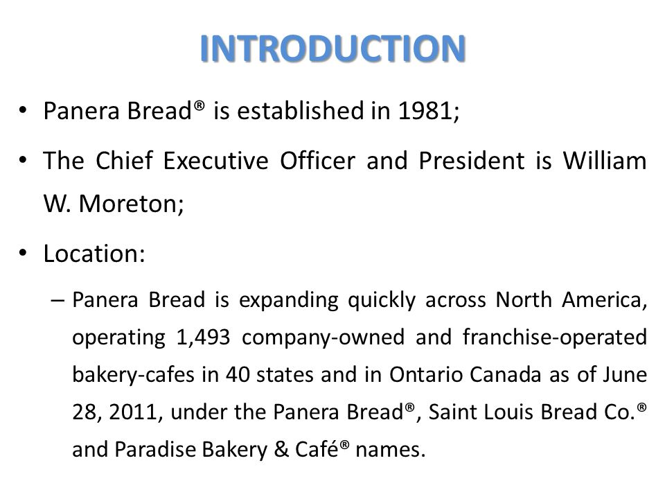 INTRODUCTION Panera Bread® is established in 1981;