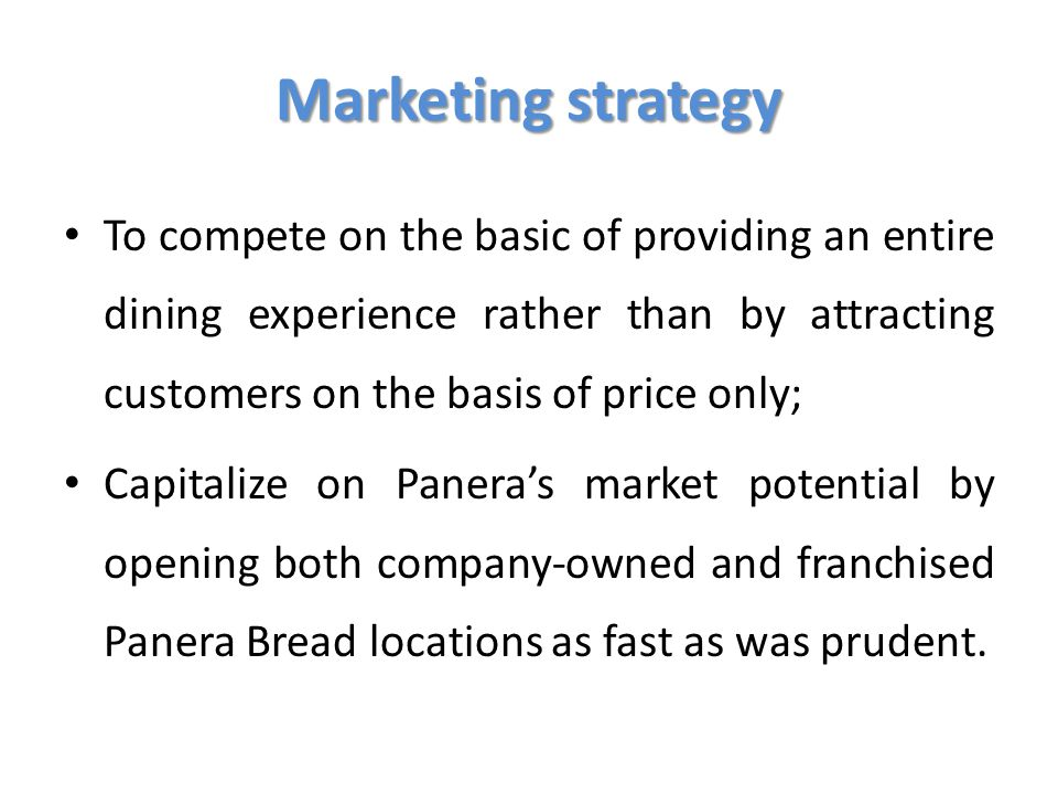 Marketing strategy To compete on the basic of providing an entire dining experience rather than by attracting customers on the basis of price only;