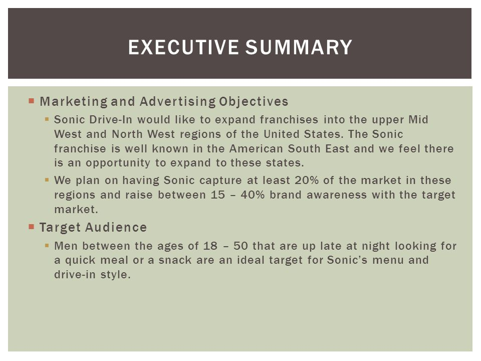 Executive summary Marketing and Advertising Objectives Target Audience