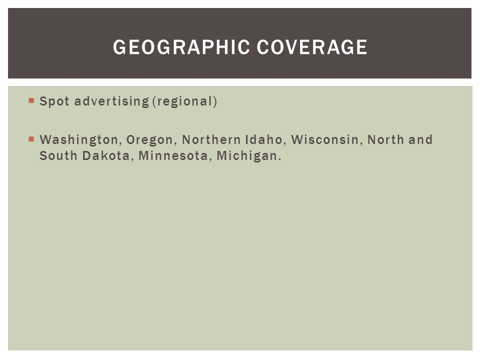 Geographic Coverage Spot advertising (regional)