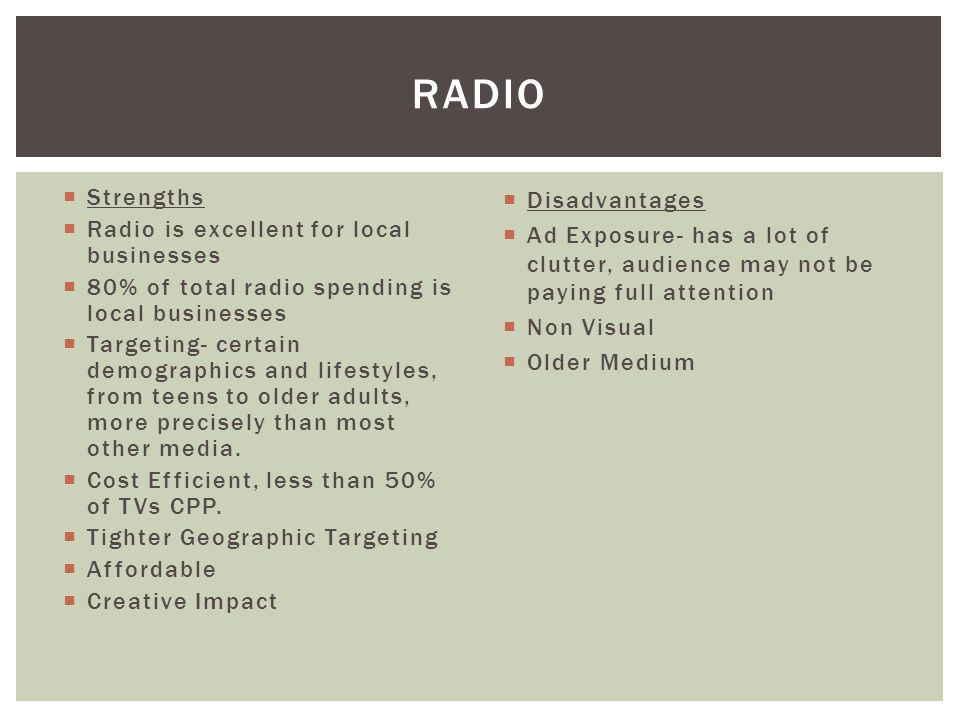 Radio Strengths Radio is excellent for local businesses