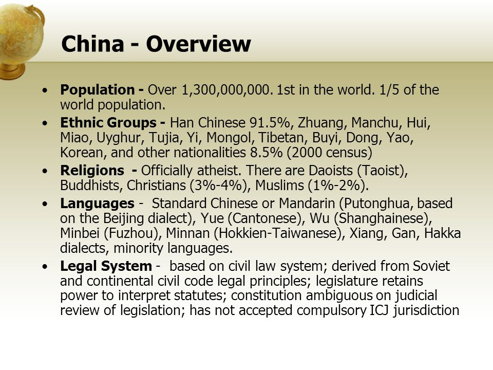China - Overview Population - Over 1,300,000,000. 1st in the world. 1/5 of the world population.