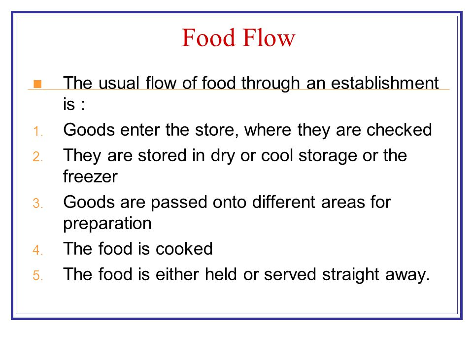 Food Flow The usual flow of food through an establishment is :