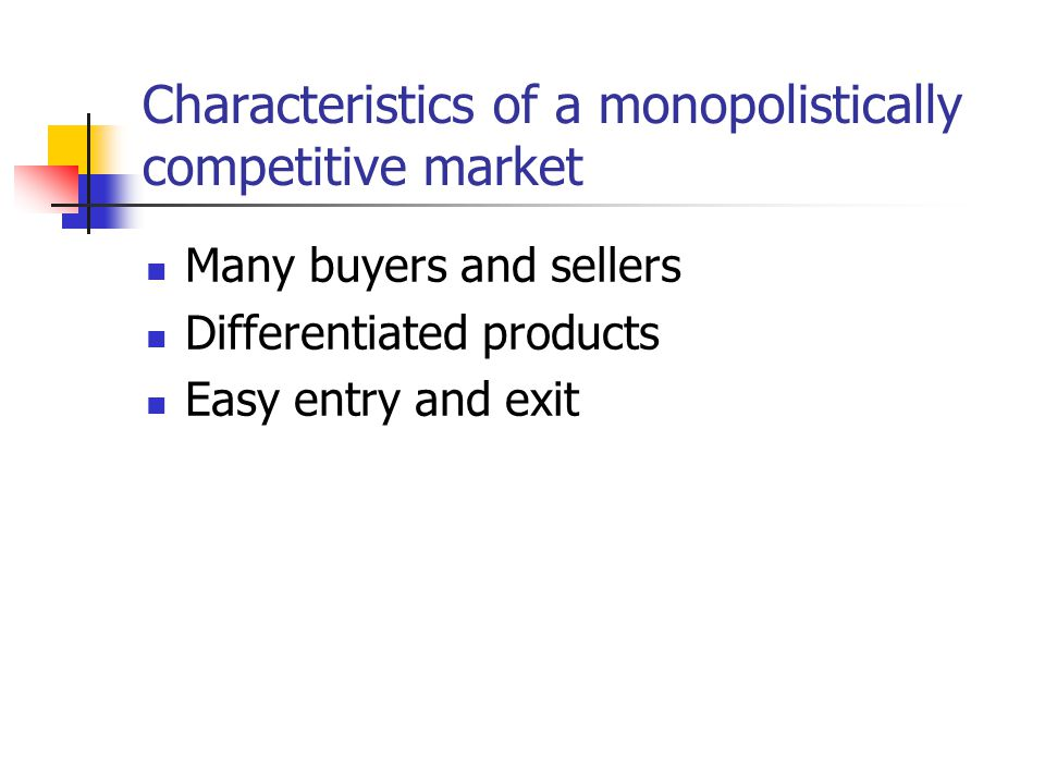 Characteristics of a monopolistically competitive market