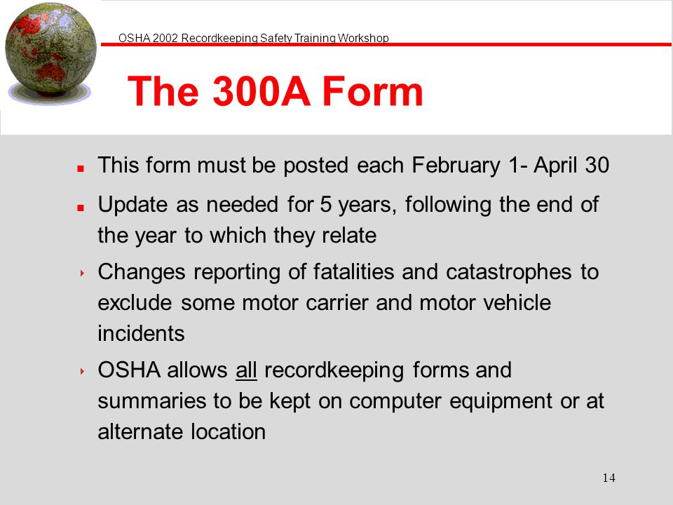 The 300A Form This form must be posted each February 1- April 30