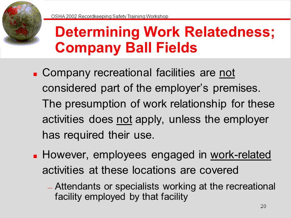 Determining Work Relatedness; Company Ball Fields