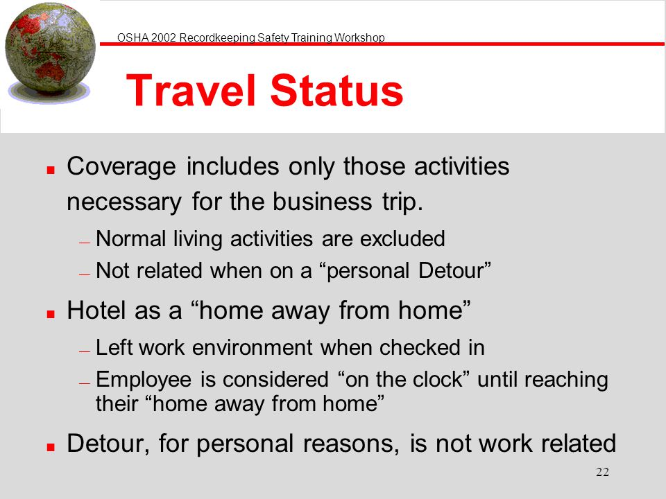 Travel Status Coverage includes only those activities necessary for the business trip. Normal living activities are excluded.