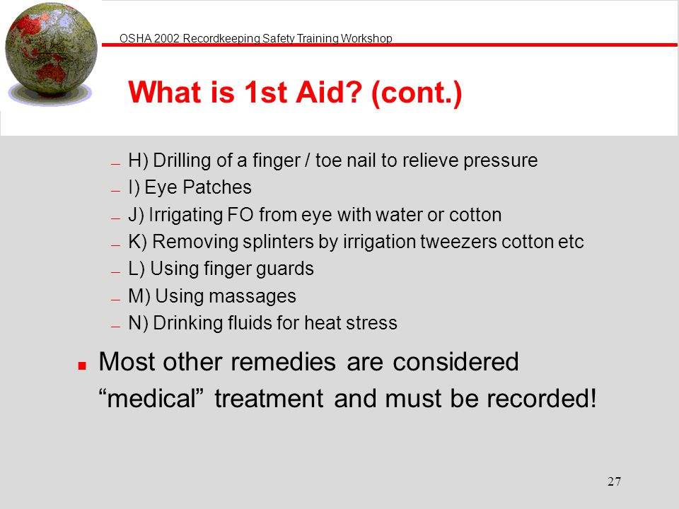 What is 1st Aid (cont.) H) Drilling of a finger / toe nail to relieve pressure. I) Eye Patches. J) Irrigating FO from eye with water or cotton.