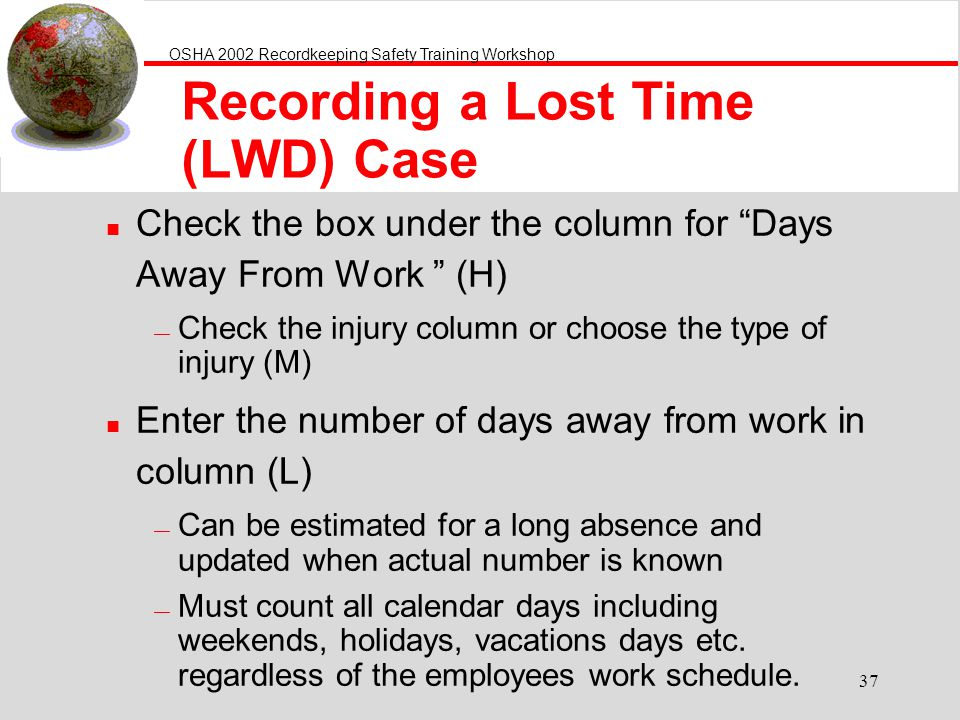 Recording a Lost Time (LWD) Case