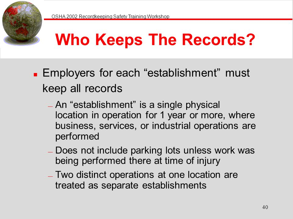 Who Keeps The Records Employers for each establishment must keep all records.