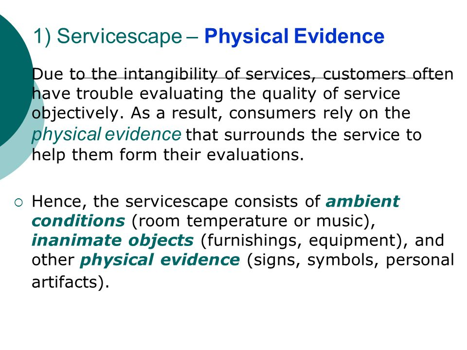 1) Servicescape – Physical Evidence