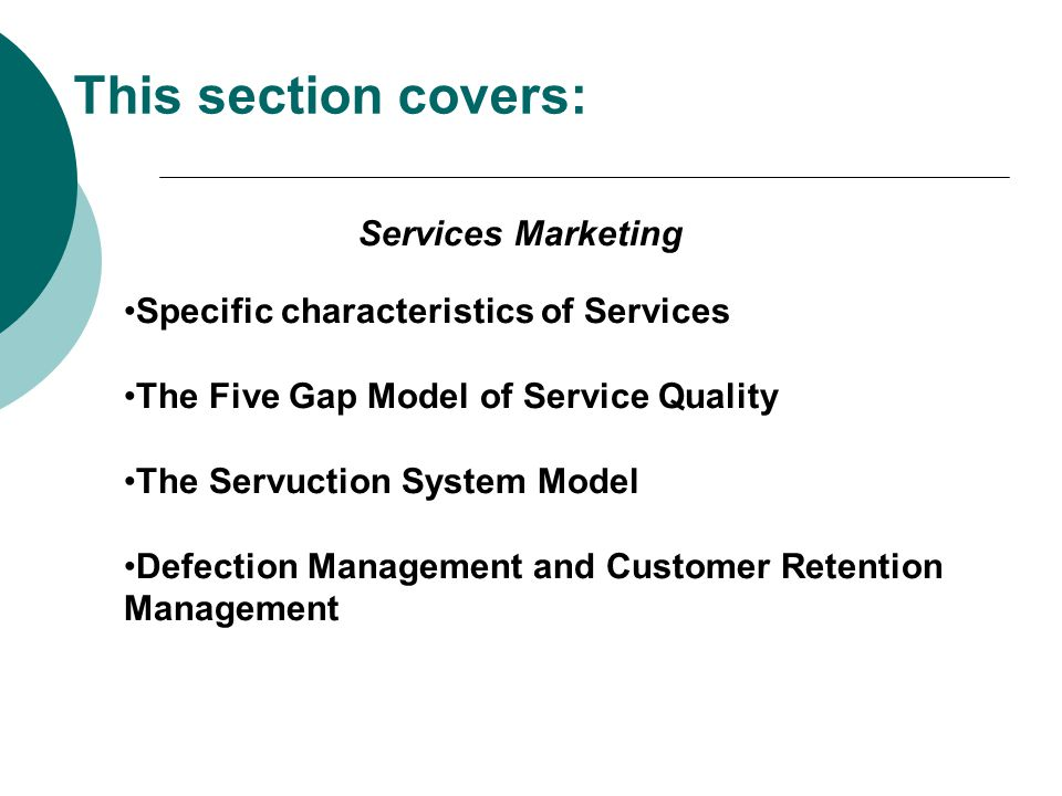 This section covers: Services Marketing