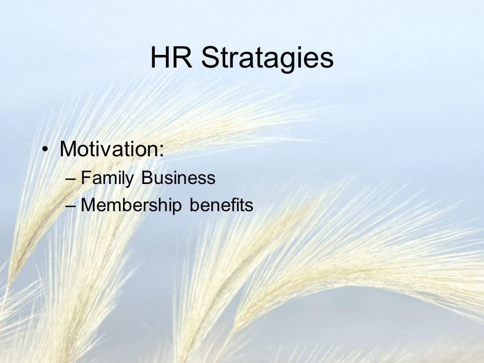 HR Stratagies Motivation: Family Business Membership benefits