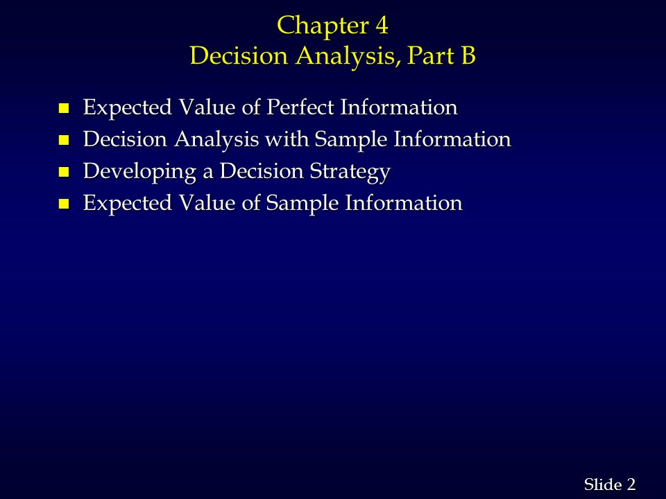 Chapter 4 Decision Analysis, Part B