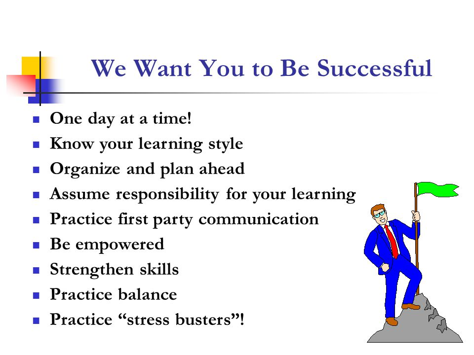 We Want You to Be Successful
