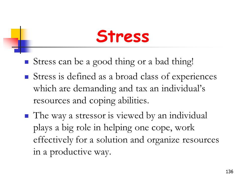 Stress Stress can be a good thing or a bad thing!