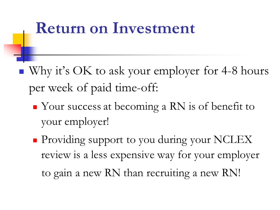 Return on Investment Why it's OK to ask your employer for 4-8 hours per week of paid time-off: