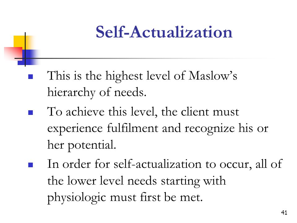 Self-Actualization This is the highest level of Maslow's hierarchy of needs.