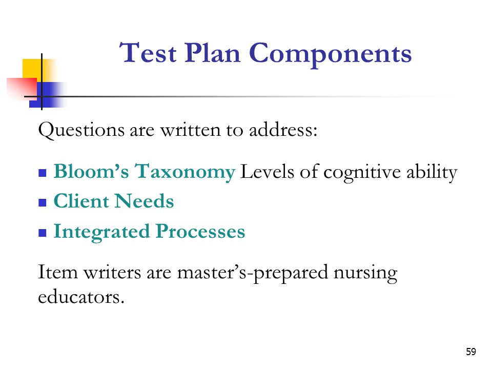 Test Plan Components Questions are written to address: