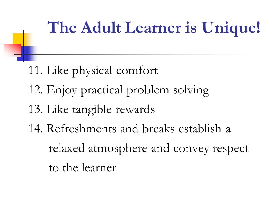 The Adult Learner is Unique!
