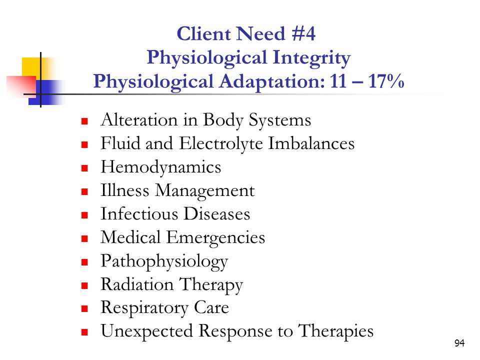 Client Need #4 Physiological Integrity Physiological Adaptation: 11 – 17%