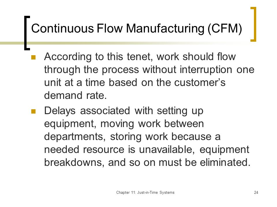 Continuous Flow Manufacturing (CFM)