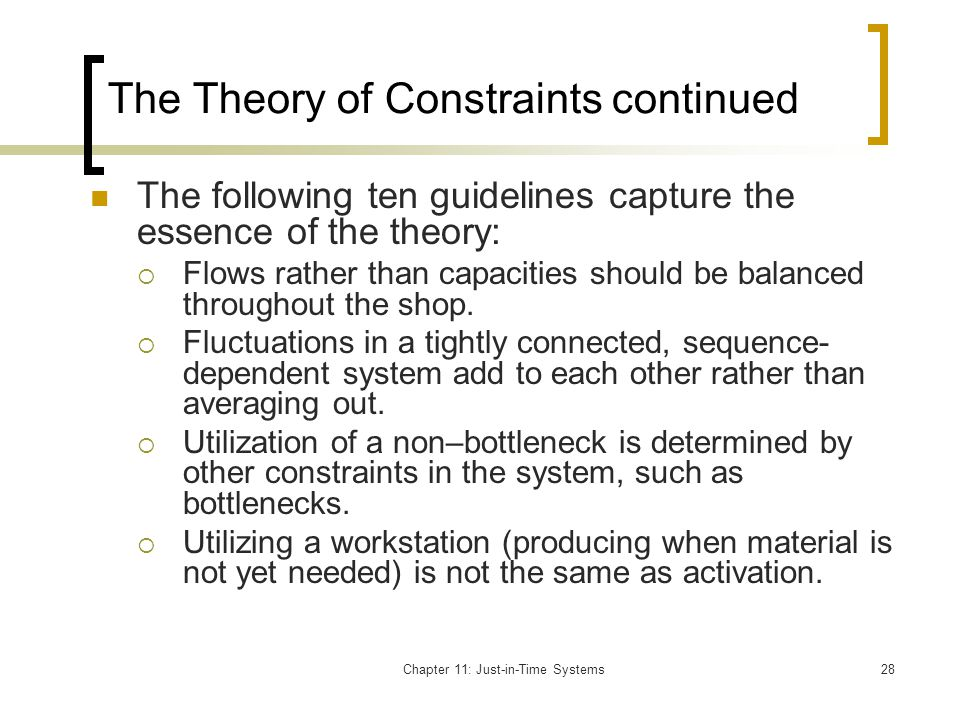 The Theory of Constraints continued