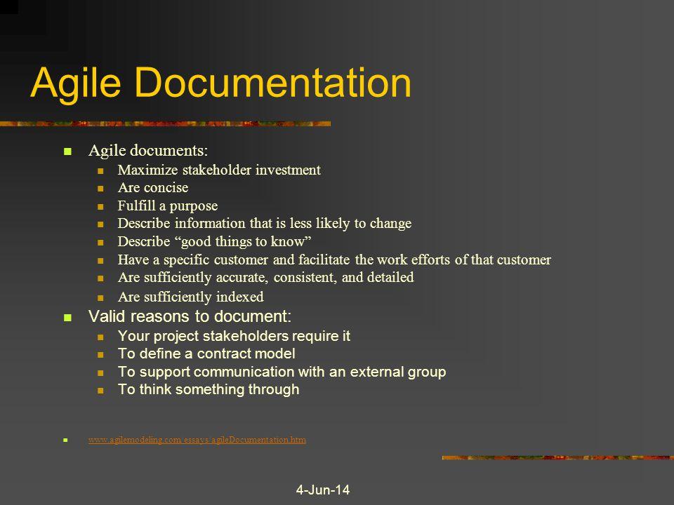 Agile Documentation Agile documents: Valid reasons to document: