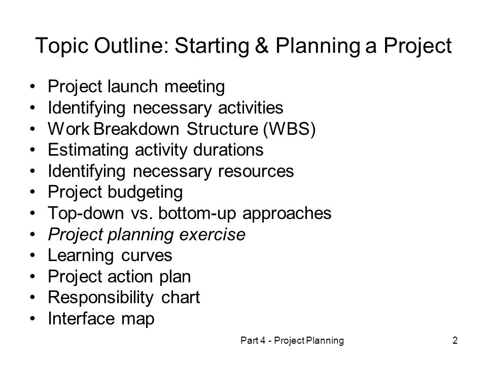 Topic Outline: Starting & Planning a Project