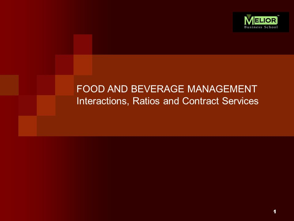 FOOD AND BEVERAGE MANAGEMENT Interactions, Ratios and Contract Services