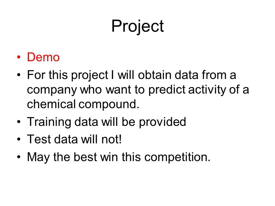 Project Demo. For this project I will obtain data from a company who want to predict activity of a chemical compound.