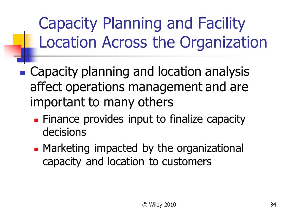 Capacity Planning and Facility Location Across the Organization