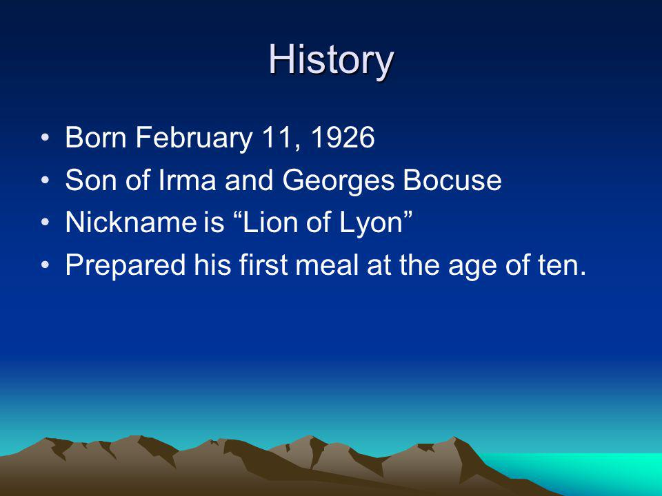 History Born February 11, 1926 Son of Irma and Georges Bocuse