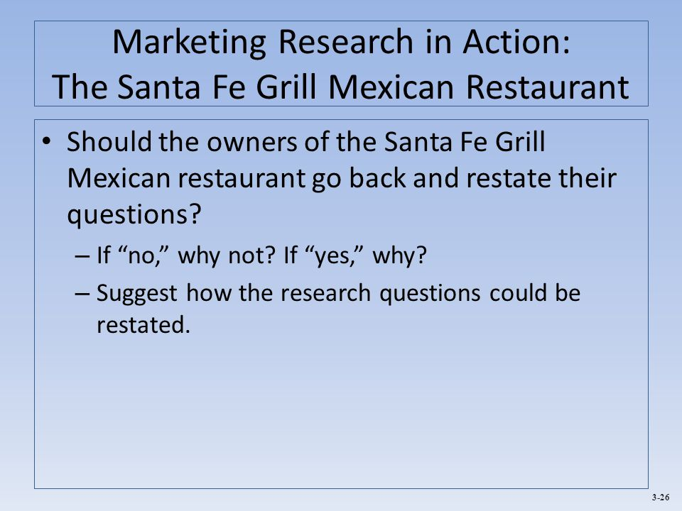 Marketing Research in Action: The Santa Fe Grill Mexican Restaurant