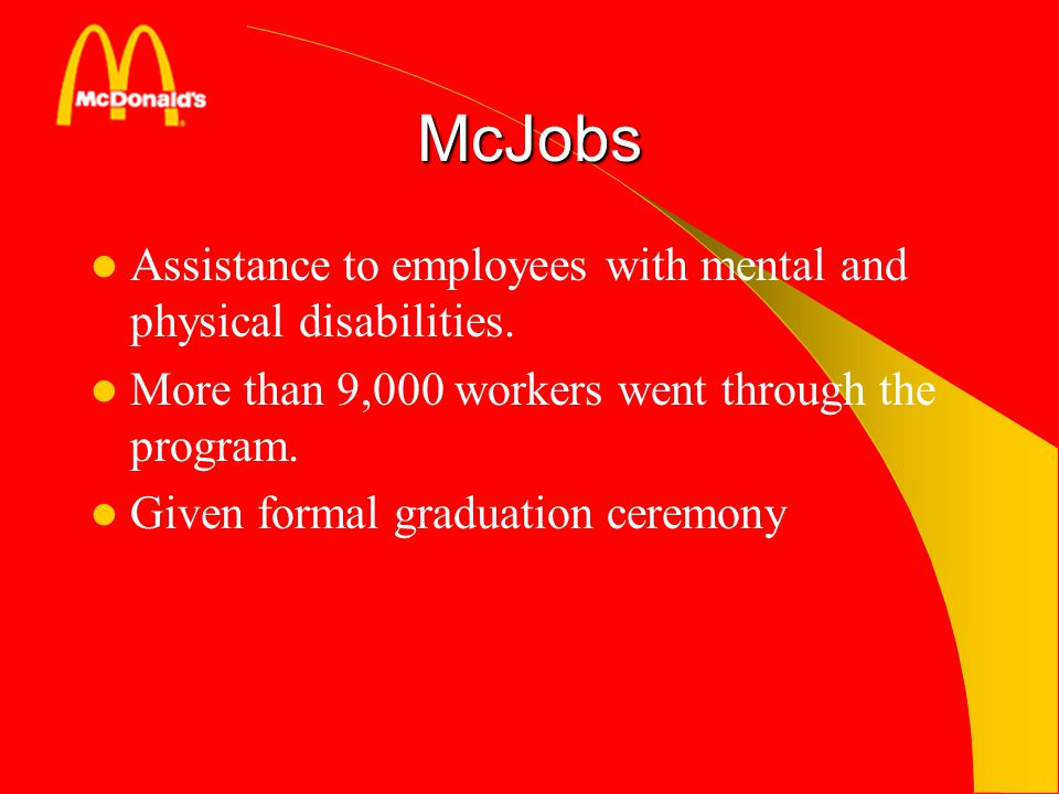 McJobs Assistance to employees with mental and physical disabilities.