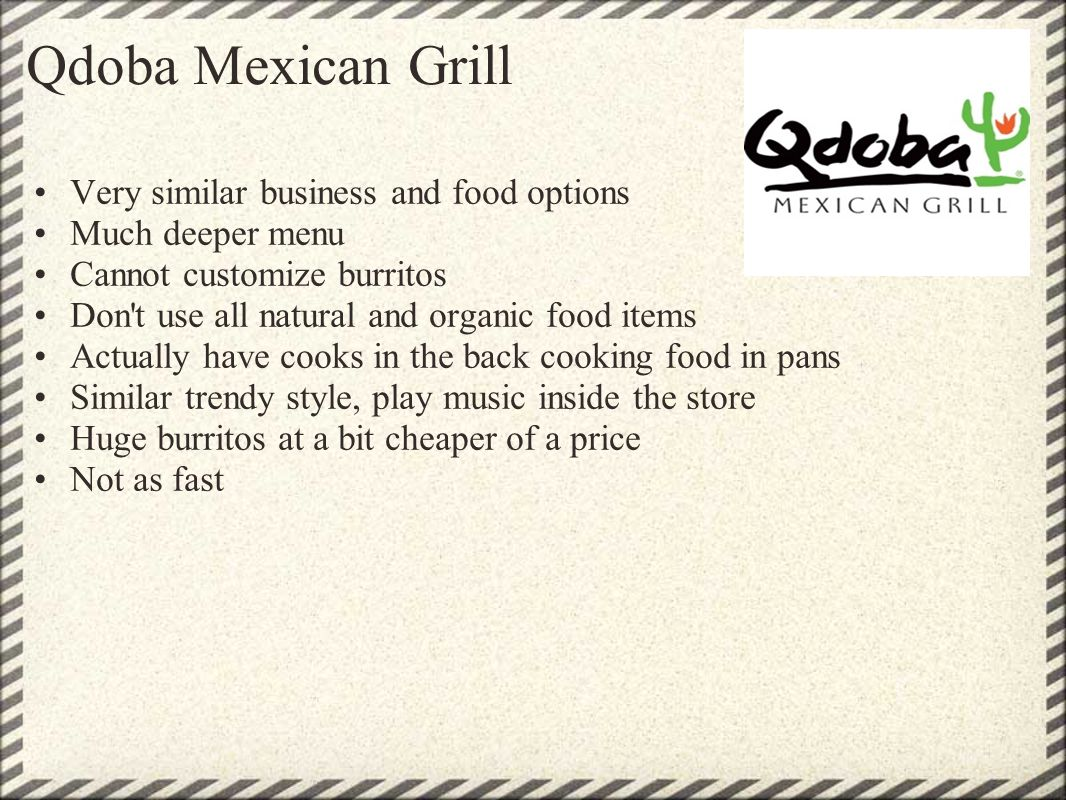 Qdoba Mexican Grill Very similar business and food options