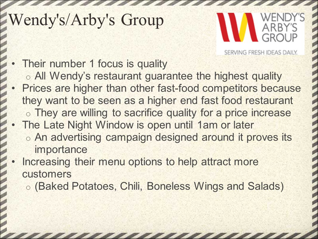 Wendy s/Arby s Group Their number 1 focus is quality