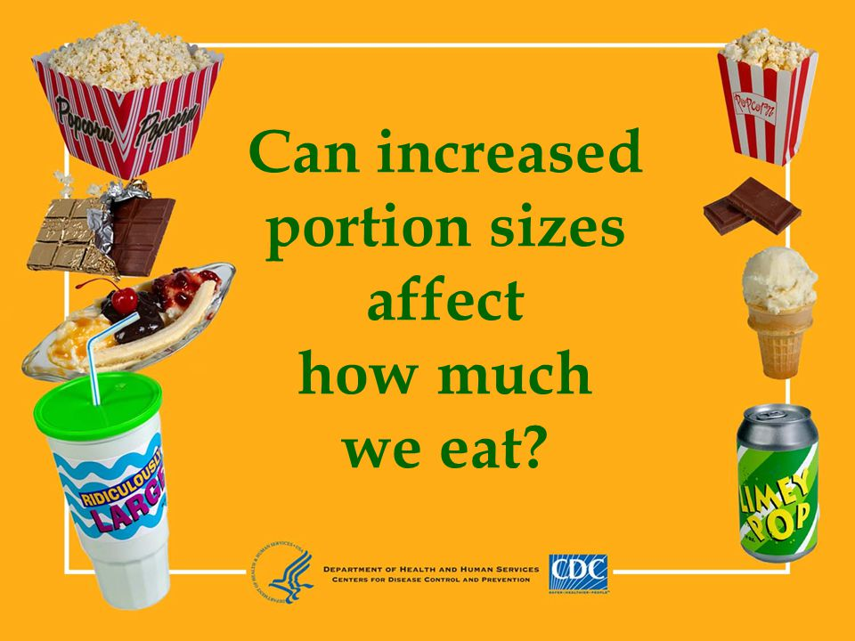 Can increased portion sizes affect how much we eat